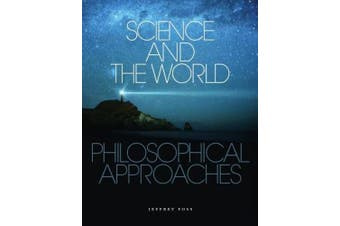 Science and the World: Philosophical Approaches