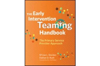 The Early Intervention Teaming Handbook: The Primary Service Provider Approach