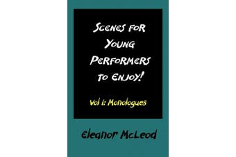 Scenes for Young Performers to Enjoy: Vol I, Monologues