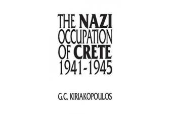 The Nazi Occupation of Crete: 1941-1945