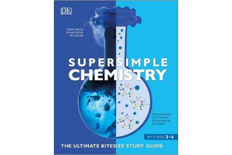 Super Simple Chemistry: The Ultimate Bitesize Study Guide (SuperSimple)