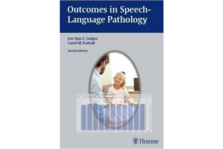Outcomes in Speech-Language Pathology: Contemporary Theories, Models, and Practices