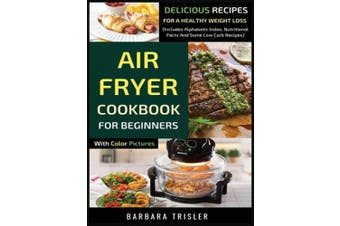 Air Fryer Cookbook For Beginners With Color Pictures