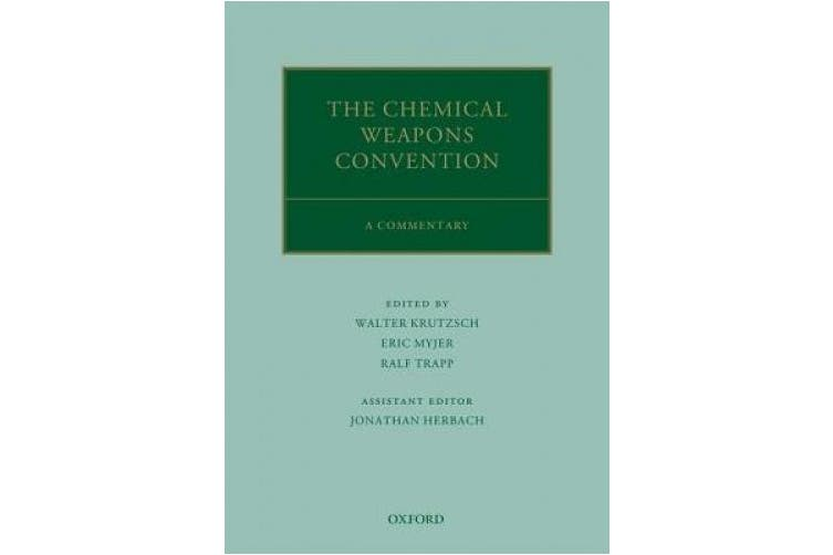 The Chemical Weapons Convention: A Commentary (Oxford Commentaries on International Law)