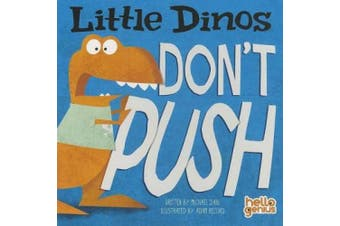 Little Dinos Don't Push (Early Years: Hello Genius) [Board book]