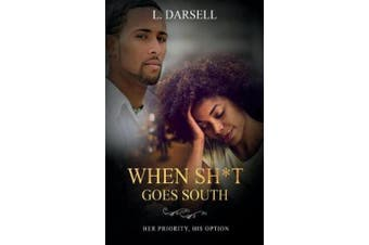When Sh*t Goes South: Her Priority, His Option