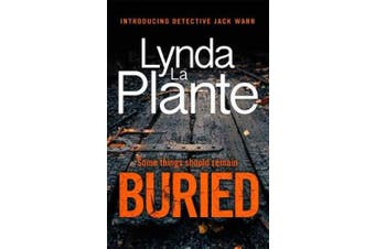 Buried: The thrilling new crime series introducing Detective Jack Warr
