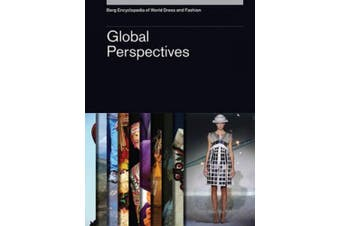 Berg Encyclopedia of World Dress and Fashion Vol 10: Global Perspectives