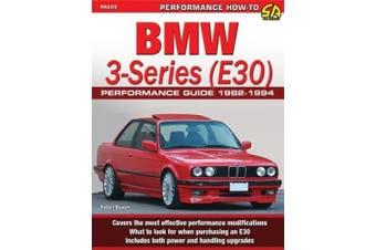 BMW 3-Series (E30) Performance Guide, 1982-94 (Sa Design)