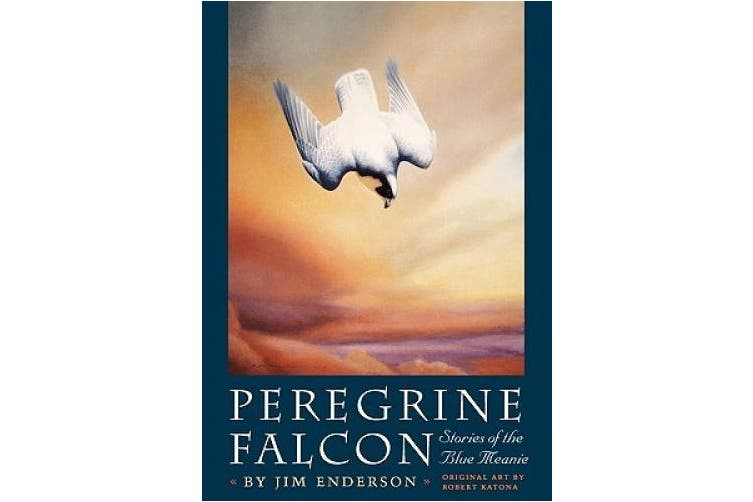 Peregrine Falcon: Stories of the Blue Meanie (Corrie Herring Hooks Series)