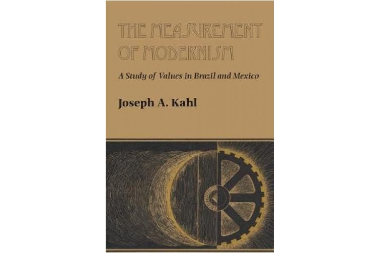 The Measurement of Modernism: A Study of Values in Brazil and Mexico (LLILAS Latin American Monograph Series)