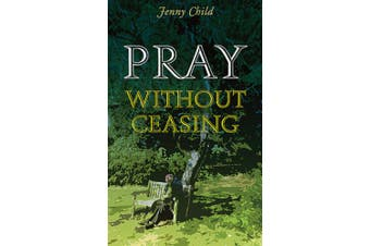 Pray Without Ceasing: Celtic Prayerbook