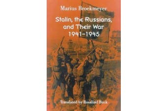 Stalin, the Russians, and Their War: 1941-1945