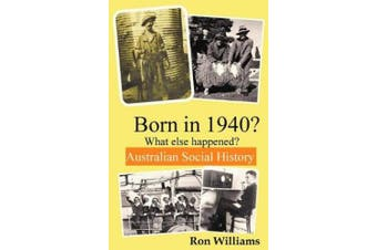 Born in 1940?: What Else Happened?
