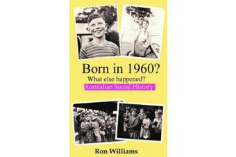 Born in 1960?: What Else Happened?