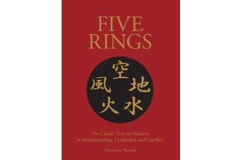 Five Rings: The Classic Text on Mastery in Swordsmanship, Leadership and Conflict: A New Translation (Chinese Bound)