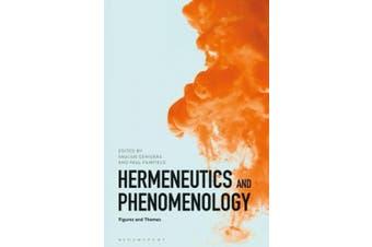 Hermeneutics and Phenomenology: Figures and Themes