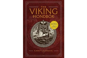 The Viking Hondbok: Eat, Dress, and Fight Like a Warrior