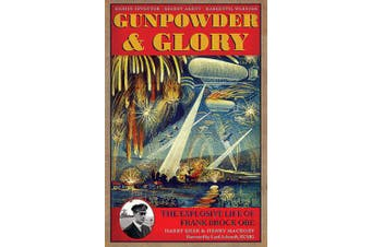 Gunpowder and Glory: The Explosive Life of Frank Brock OBE
