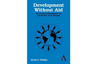 Development Without Aid: The Decline of Development Aid and the Rise of the Diaspora