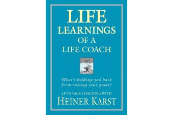 Life Learnings of a Life Coach: What's Holding You Back from Raising Your Game?