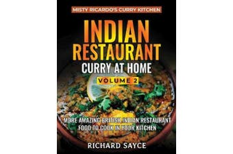Indian Restaurant Curry at Home Volume 2: Misty Ricardo's Curry Kitchen