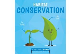 Habitat Conservation (Planet Earth Helpers)