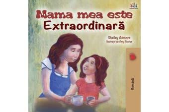 Mama mea este extradinara [Romanian]