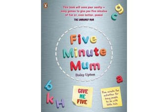 Five Minute Mum: Give Me Five: Five minute, easy, fun games for busy people to do with little kids (Five Minute Mum)