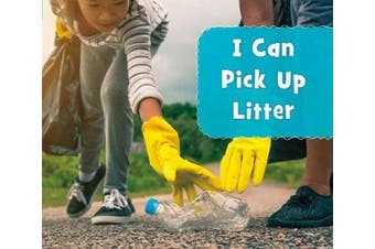 I Can Pick Up Litter (Helping the Environment)