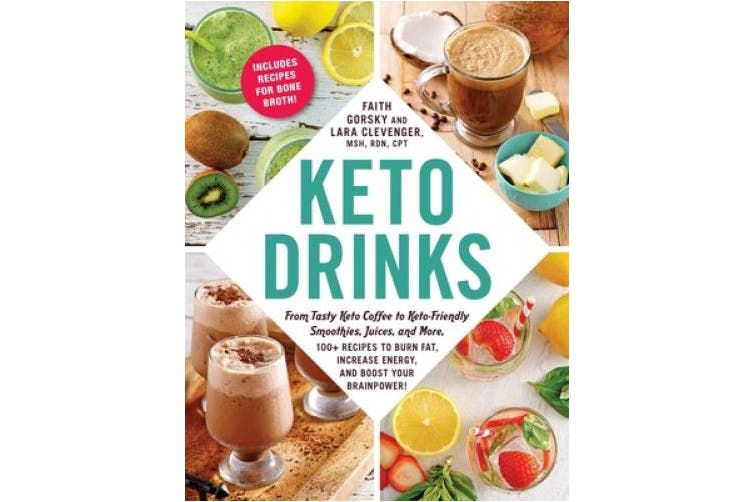 Keto Drinks: From Tasty Keto Coffee to Keto-Friendly Smoothies, Juices, and More, 100+ Recipes to Burn Fat, Increase Energy, and Boost Your Brainpower! (Keto)
