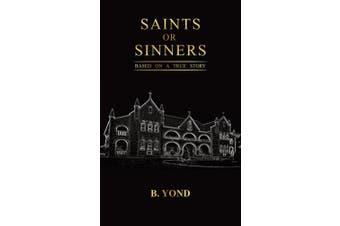 Saints or Sinners