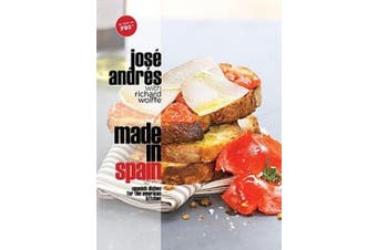 Made in Spain: Spanish Dishes for the American Kitchen