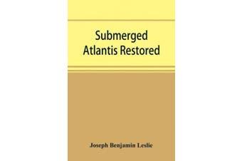 Submerged Atlantis restored, or, Rĭn-gä-sĕ nud sī-ī kĕl'zē (links and cycles)