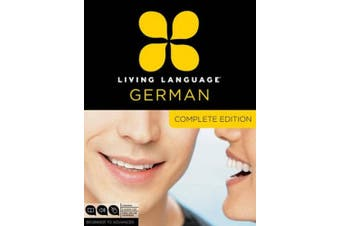 Living Language German, Complete Edition: Beginner Through Advanced Course, Including 3 Coursebooks, 9 Audio Cds, and Free Online Learning [With Book( [Audio]