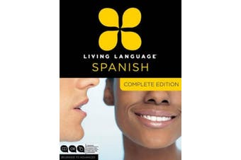Living Language Spanish, Complete Edition: Beginner Through Advanced Course, Including 3 Coursebooks, 9 Audio Cds, and Free Online Learning [With Book [Audio]