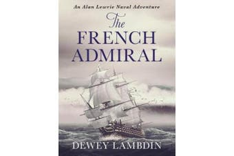 The French Admiral (The Alan Lewrie Naval Adventures)