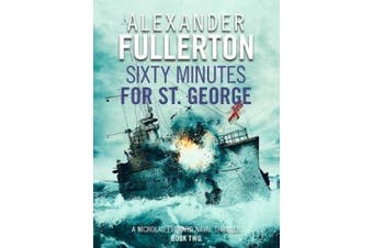 Sixty Minutes for St. George (Nicholas Everard Naval Thrillers)