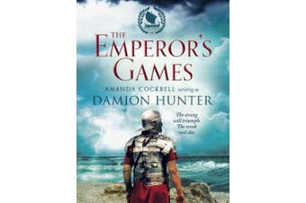 The Emperor's Games (The Centurions Trilogy)