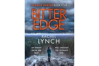 Bitter Edge: DI Kelly Porter Book Four (Detective Kelly Porter)