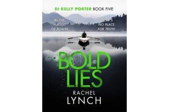 Bold Lies: DI Kelly Porter Book Five (Detective Kelly Porter)