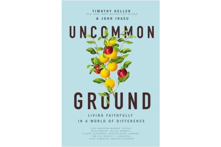 Uncommon Ground: Living Faithfully in a World of Difference