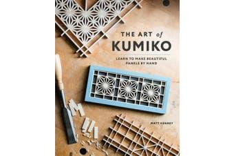 Art of Kumiko: Learn to Make Beautiful Panels by Hand