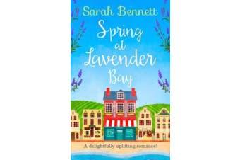 Spring at Lavender Bay (Lavender Bay, Book 1) (Lavender Bay)