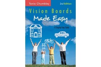 Vision Boards Made Easy: A Step-By-Step Guide