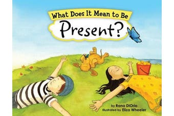 What Does it Mean to be Present? (What Does it Mean to be?)