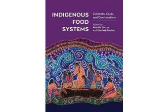 Indigenous Food Systems: Concepts, Cases, and Conversations