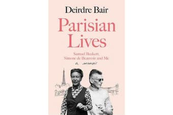 Parisian Lives: Samuel Beckett, Simone de Beauvoir and Me - a Memoir