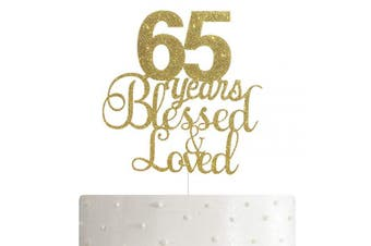 65 Years Blessed & Loved Cake Topper, 65th Birthday/Anniversary Cake Topper with Gold Glitter