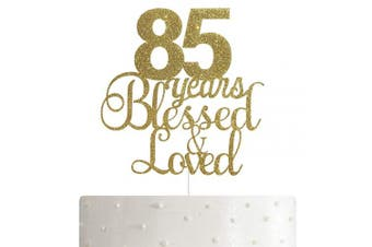 85 Years Blessed & Loved Cake Topper, 85th Birthday/Anniversary Cake Topper with Gold Glitter